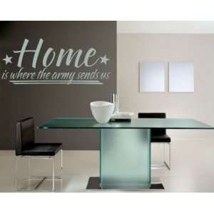 Home Is Where the Army Sends Us Patriotic Vinyl Wall Decal