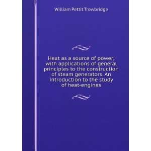 Heat as a source of power; with applications of general