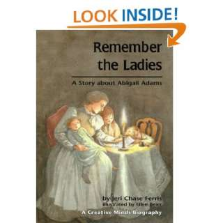 Remember the Ladies: A Story About Abigail Adams (Creative