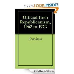 Official Irish Republicanism, 1962 to 1972: Sean Swan: