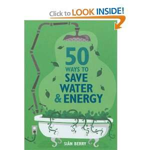 : 50 WAYS TO SAVE WATER & ENERGY (GREEN SERIES) (GREEN SERIES) (GREEN