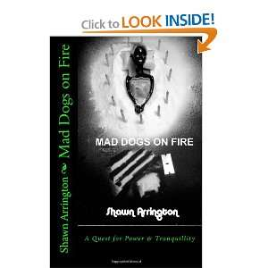mad dogs on fire (9781460945872): shawn arrington: Books