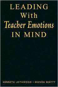 Leading With Teacher Emotions in Mind, (141294144X), Kenneth A