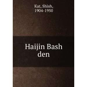 Haijin Bash den Shish, 1904 1950 Kat Books
