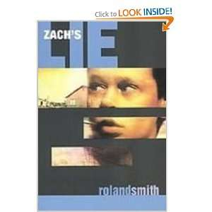 Zachs Lie (9781439512036): Roland Smith: Books