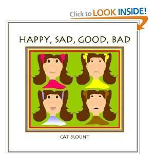 Happy, Sad, Good, Bad (9781461016632) Cat Blount Books