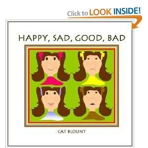 Happy, Sad, Good, Bad (9781461016632) Cat Blount Books