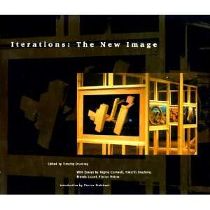 : Iterations: The New Image (9780262041430): Timothy Druckrey: Books