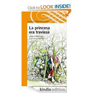 La princesa era traviesa (Infantil) (Spanish Edition) Pettersson