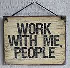 NEW Work With Me People Funny Office Team Quote Saying Wood Sign Wall