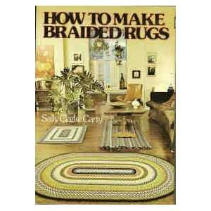 : How to make braided rugs (9780070101951): Sally Clarke Carty: Books