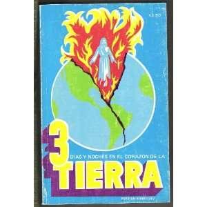 Tres Dias Y Noches En El Corazon De La Tierra Dan Rodriguez Books