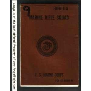 Marine Rifle Squad  FMFM 6 5 U. S. Marine Corps Books