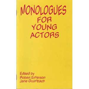 Monologues for Young Actors (9780896761148): Robert