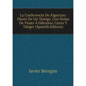 La Conferencia De Algeciras: Diario De Un Testigo, Con