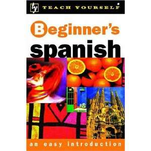 Teach Yourself Beginners Spanish (Teach Yourself Book