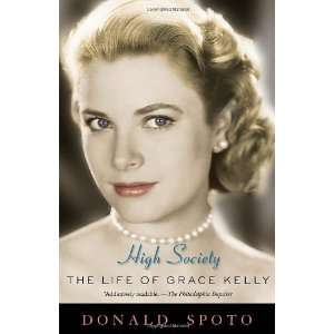 High Society The Life of Grace Kelly By Donald Spoto Books