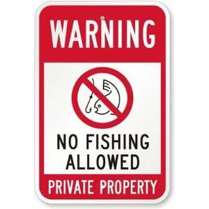 Graphic) No Fishing Allowed Private Property Aluminum Sign, 18 x 12