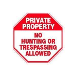PRIVATE PROPERTY No Hunting Or Trespassing Allowed 12 x 12 Aluminum