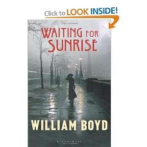 Waiting for Sunrise (9781408817742): William Boyd: Books