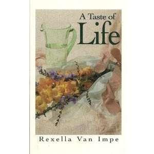 A Taste of Life (9781884137785): Rexella Van Impe: Books