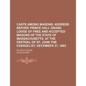 Caste Among Masons; Address Before Prince Hall Grand Lodge