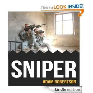 Sniper: Manual and Book on Training, Rifle, History, Tactics, and More