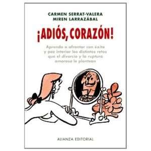 Adios, corazon!/ Goodbye, heart!: Aprenda a frontar con