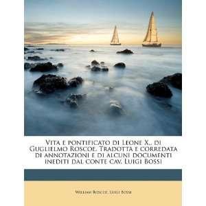 Vita e pontificato di Leone X., di Guglielmo Roscoe