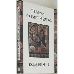 woman who owned the shadows (9786666101626) Paula Gunn Allen Books