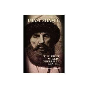 Imam Shamil: The first Muslim guerilla leader: Muhammad Hamid: Books