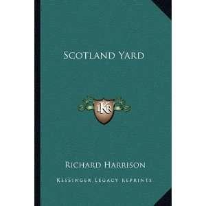 Scotland Yard (9781163153277) Richard Harrison Books