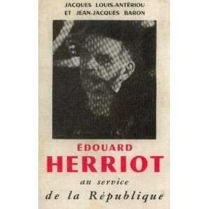 Edouard Hérriot au service de la république: Baron Jean