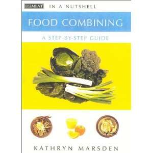 Food Combining: In a Nutshell (9780007140442): Kathryn Marsden: Books