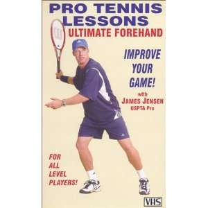 Pro Tennis Lessons Ultimate Forehand [VHS] James Jensen
