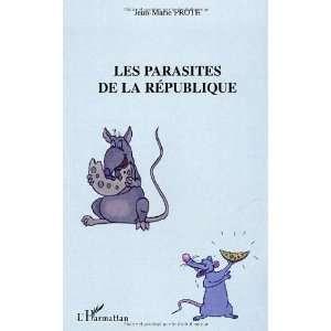 parasites de la republique (9782747554817): Jean Marie Proth: Books