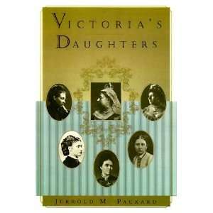 Victorias Daughters [Paperback]: Jerrold M. Packard: Books