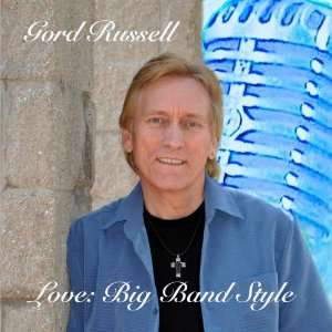 Love: Big Band Style: Gord Russell: Music