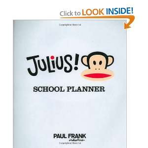 Julius! School Planner (9780811865531): Paul Frank