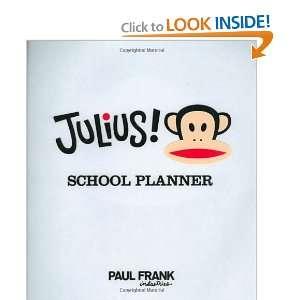 Julius! School Planner (9780811865531): Paul Frank
