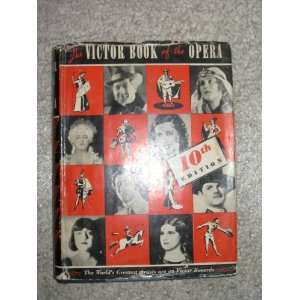 The Victor Book of the Opera Stories of the Operas with