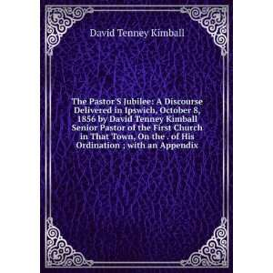 . of His Ordination ; with an Appendix: David Tenney Kimball: Books