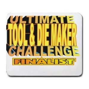 ULTIMATE TOOL AND DIE MAKER CHALLENGE FINALIST Mousepad