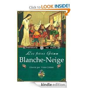 Blanche Neige (Édition illustrée) (French Edition): Jacob Grimm