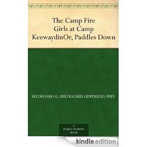 The Camp Fire Girls at Camp KeewaydinOr, Paddles Down [Kindle Edition