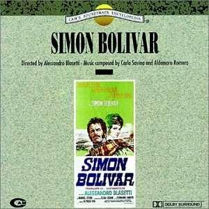 Simon Bolivar: Carlo Savina, Aldemaro Romero: Music