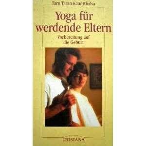 Fur Werdende Eltern (9783880347717): Tarn Taran Kaur Khalsa: Books