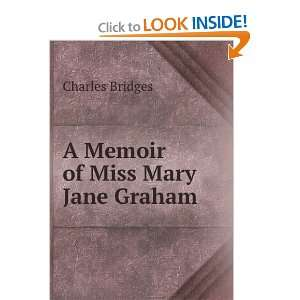 A Memoir of Miss Mary Jane Graham Charles Bridges Books