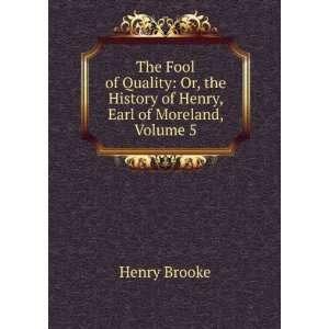 the History of Henry, Earl of Moreland, Volume 5 Henry Brooke Books