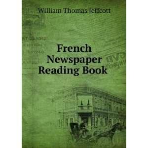 French Newspaper Reading Book . William Thomas Jeffcott